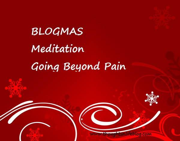 blogmas-meditation-beyond-pain-thoughtsnlifeblog