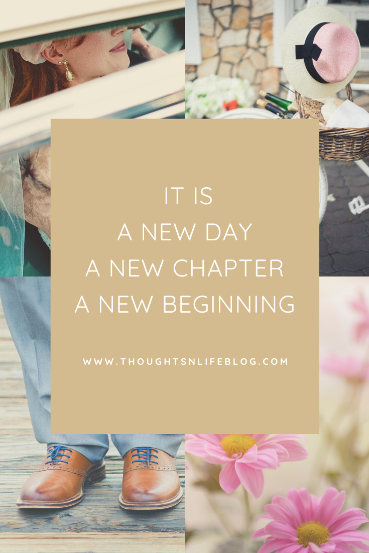 It is a New Day - A New Chapter -A New Beginning